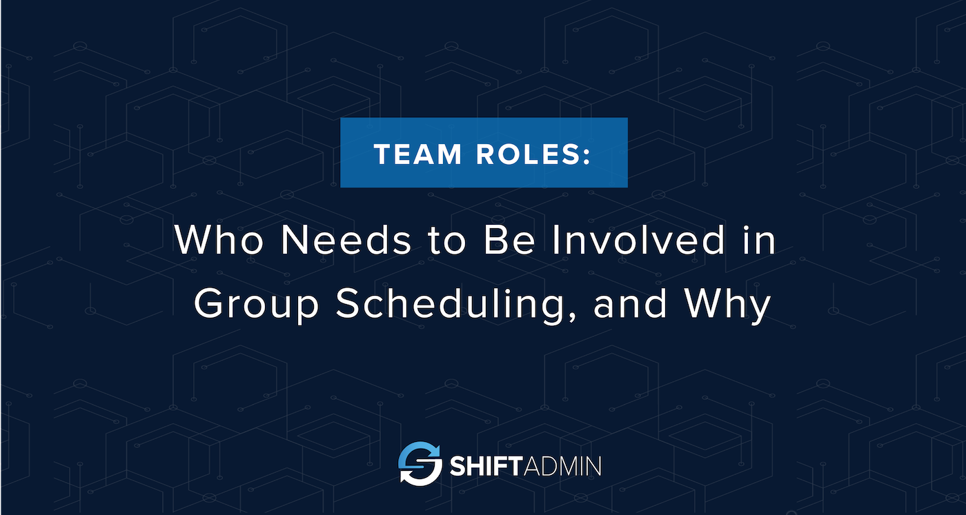 Team Roles: Who Need to Be Involved in Group Scheduling and Why